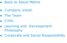 Back to About Metice Company Vision The Team CIPD Learning and  Development Philosophy Corporate and Social Responsibility