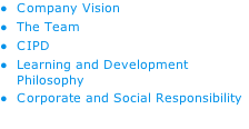 Company Vision The Team CIPD Learning and Development Philosophy Corporate and Social Responsibility